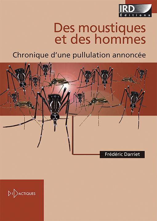 Ird editions des moustiques et des hommes chronique d 39 une pullulation annonc e de fr d ric - Frederic le moustique ...