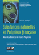 Substances naturelles en Polynésie française / Natural substances in French Polynesia  - IRD Éditions