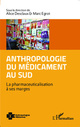 Anthropologie du médicament au Sud  - IRD Éditions