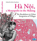 Hà Nôi, a Metropolis in the Making  - IRD Éditions