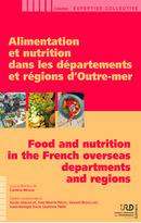 Alimentation et nutrition dans les départements et régions d'Outre-mer/Food and nutrition in the French overseas departments and regions  - IRD Éditions